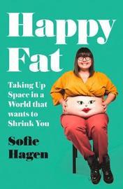 Happy Fat by Sofie Hagen