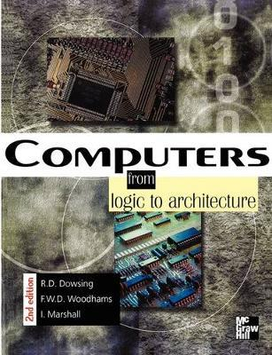 Computers: From Logic To Architecture by Ian Marshall