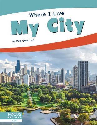 Where I Live: My City by Meg Gaertner