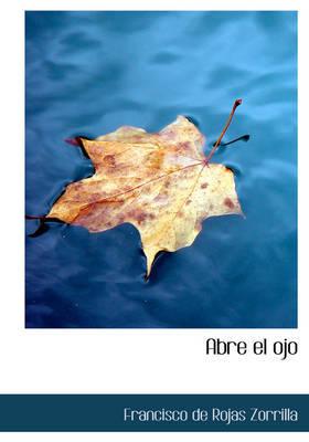 Abre El Ojo by Francisco de Rojas Zorrilla image