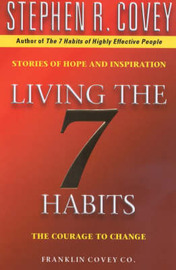 Living The 7 Habits by Stephen R Covey