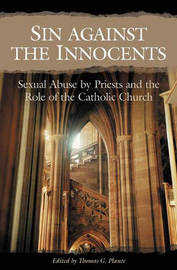 Sin against the Innocents by Thomas G Plante