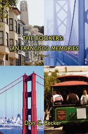 The Bookers: San Francisco Memories: A Novel by Don C Becker