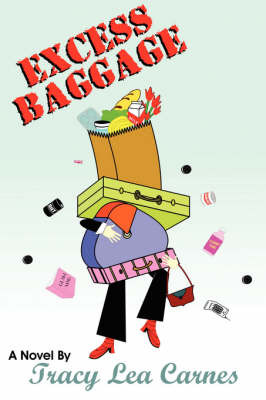 Excess Baggage by Tracy Lea Carnes image