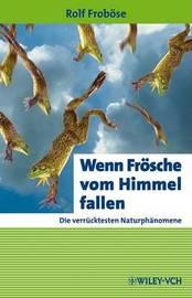Wenn Frosche Vom Himmel Fallen: Die Verrucktesten Naturphanomene by Rolf Frobose image