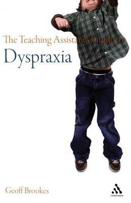 The Teaching Assistant's Guide to Dyspraxia by Geoff Brookes image