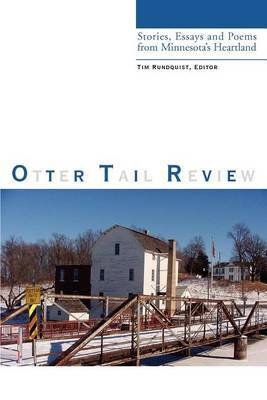 Otter Tail Review: Stories, Essays and Poems from Minnesota's Heartland by Tim Rundquist image