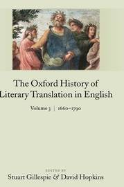 The Oxford History of Literary Translation in English Volume 3: 1660-1790