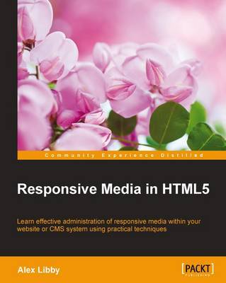 Responsive Media in HTML5 by Alex Libby image