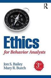 Ethics for Behavior Analysts by Jon Bailey