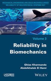 Reliability in Biomechanics by Ghias Kharmanda