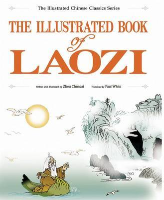 The Illustrated Book of Laozi by Chuncai Zhou