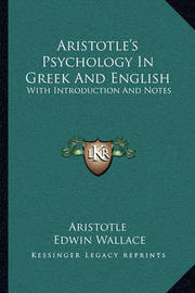 Aristotle's Psychology in Greek and English: With Introduction and Notes by * Aristotle