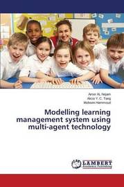 Modelling Learning Management System Using Multi-Agent Technology by Al Nejam Amer