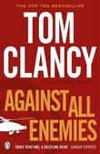 Against All Enemies by Tom Clancy