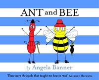 Ant and Bee by Angela Banner