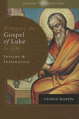 Bringing the Gospel of Luke to Life by George Martin image