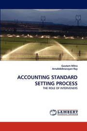 Accounting Standard Setting Process by Gautam Mitra