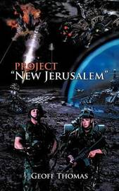 Project New Jerusalem by Geoff Thomas
