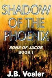 The Shadow of the Phoenix by J B Vosler image