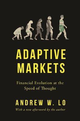 Adaptive Markets by Andrew W Lo