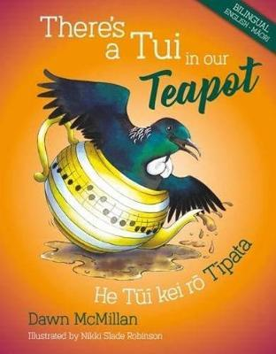 There's a Tui in our Teapot! (Bilingual Edition) by Dawn McMillan