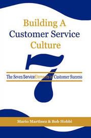 Building a Customer Service Culture by Mario Martinez