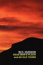 Dead Man's Plack and An Old Thorn by W.H. Hudson image