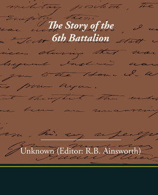 The Story of the 6th Battalion by unknown image