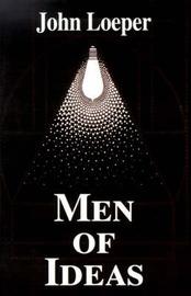Men of Ideas by John I. Loeper image