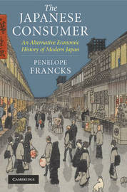 The Japanese Consumer by Penelope Francks