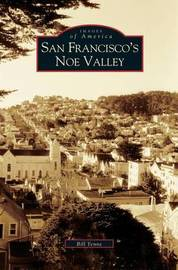 San Francisco's Noe Valley by Bill Yenne