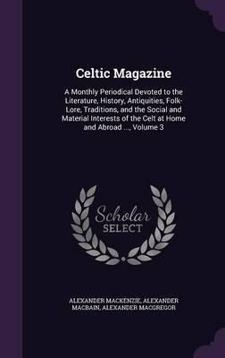 Celtic Magazine by Alexander MacKenzie image