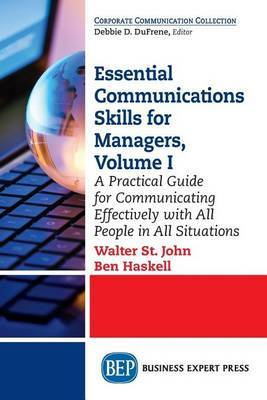 Essential Communications Skills for Managers, Volume I by Walter St. John