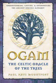 Ogam: The Celtic Oracle of the Trees by Paul Rhys Mountfort