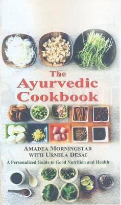 The Ayurvedic Cookbook | Amadea Morningstar Book | In-Stock - Buy