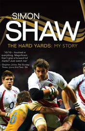 Simon Shaw: The Hard Yards - My Story by Simon Shaw image