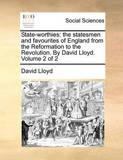 State-Worthies by David Lloyd