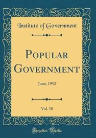 Popular Government, Vol. 18 by Institute of Government