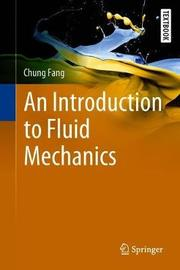 An Introduction to Fluid Mechanics by Chung Fang