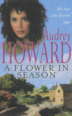 A Flower in Season by Audrey Howard image