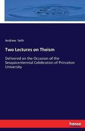 Two Lectures on Theism by Andrew Seth