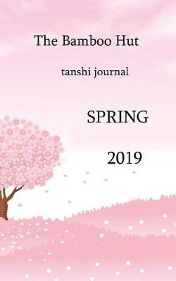 The Bamboo Hut Spring 2019 by Edited by Steve Wilkinson