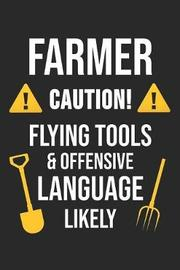 Caution! Flying Tools & Offensive Language Likely by Farming Notebooks image