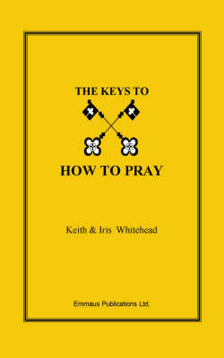 The Keys To How To Pray by Anthony, Keith Whitehead image