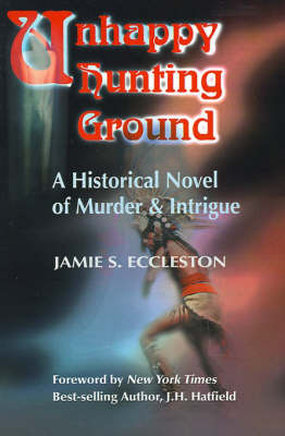 Unhappy Hunting Ground by Jamie S. Eccleston