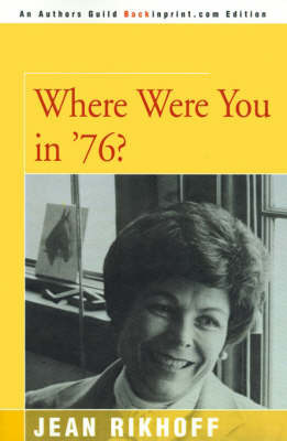 Where Were You in '76? by Jean Rikhoff