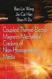 Coupled Thermo-Electro-Mangneto-Mechanical Cracking of Non-Homogenous Media by Bao-Lin Wang image