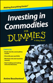 Investing in Commodities For Dummies by Amine Bouchentouf
