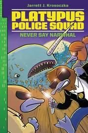 Platypus Police Squad: Never Say Narwhal by Jarrett J Krosoczka image